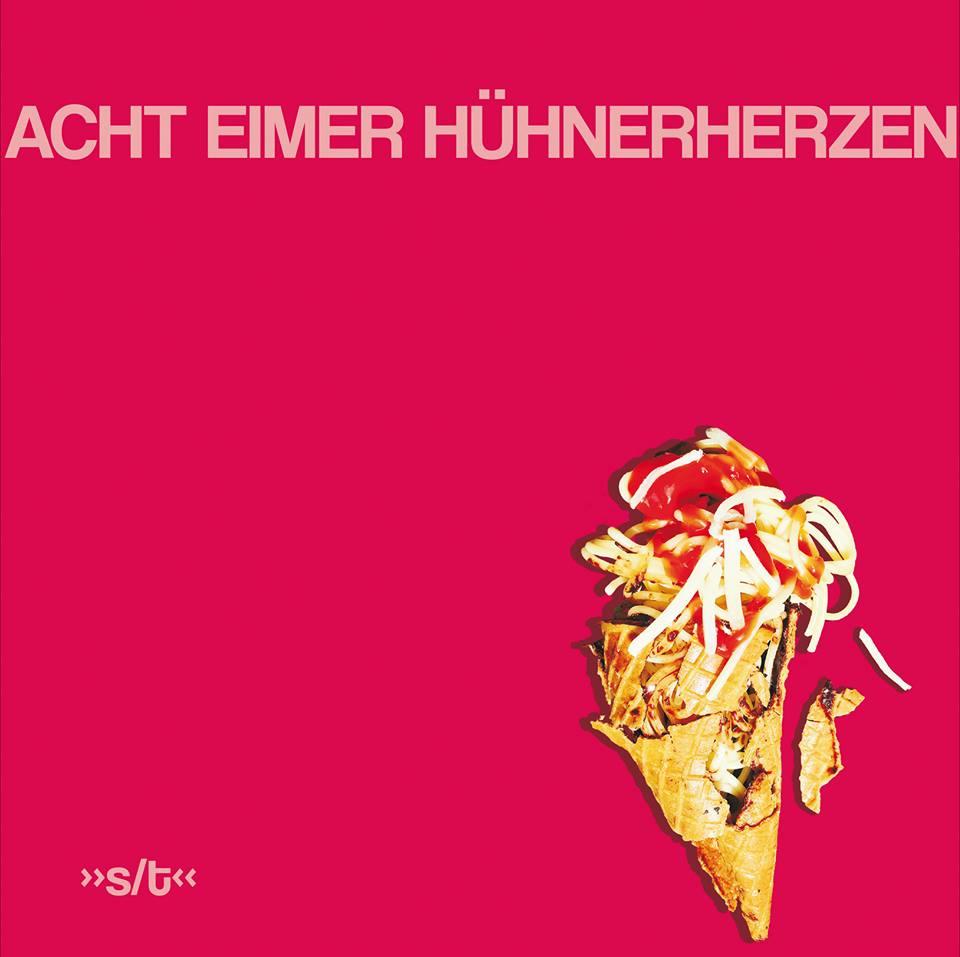 Acht Eimer Hühnerherzen Album