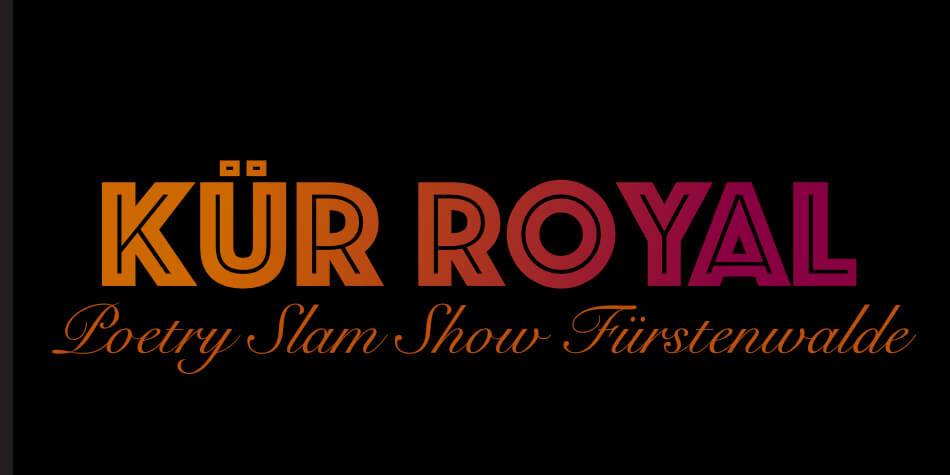 live Kür Royal – Die Poetry Slam Show in Fürstenwalde – findet nicht statt (corona)